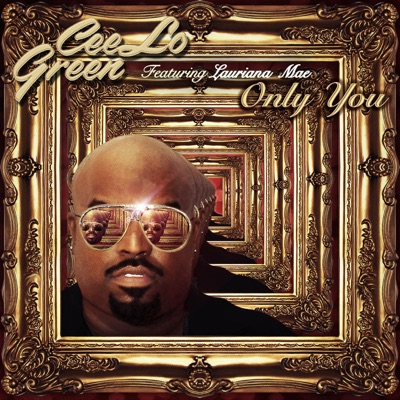 Only You (feat. Lauriana Mae) - Single - Cee Lo Green