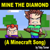 Mine the Diamond (A Minecraft Song) [feat. Terabrite] - Tobuscus & Toby Turner
