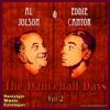 The Dancehall Days Vol. 2, Al Jolson & Eddie Cantor