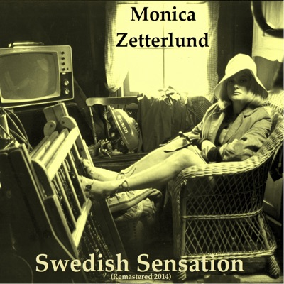 Swedish Sensation (Remastered 2014) - Monica Zetterlund