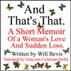 And That's That: A Short Memoir of a Woman's Love and Sudden Loss (Unabridged)