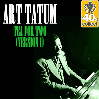 Tea for Two (Remastered) [Version 1] - Single - Art Tatum