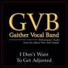 I Don't Want To Get Adjusted (Performance Tracks) - Single, Gaither Vocal Band