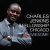 Awesome - Charles Jenkins & Fellowship Chicago