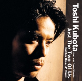 ‎Just The Two Of Us(Duet with Caron Wheeler) - Single by TOSHI KUBOTA Duet  with Caron Wheeler on iTunes