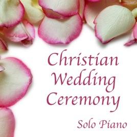 Solo Piano Christian Wedding Ceremony