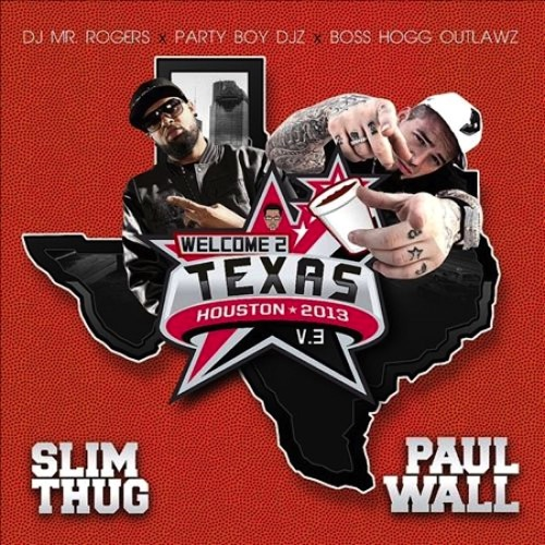 Slim Thug & Paul Wall - Welcome 2 Texas (V.3)