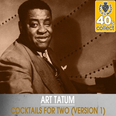 Cocktails for Two (Remastered) [Version 1] - Single - Art Tatum