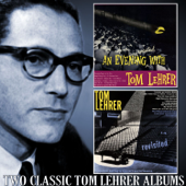 An Evening Wasted with Tom Lehrer / Tom Lehrer Revisited
