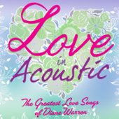 Love In Acoustic: The Greatest Love Songs of Diane Warren