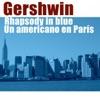 Gershwin Rhapsody in Blue Un Americano en París feat Kamil Hala