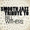 Smooth Jazz Tribute to Bill Withers, Smooth Jazz All Stars
