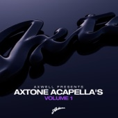 Axwell Presents Axtone Acapellas, Vol. 1