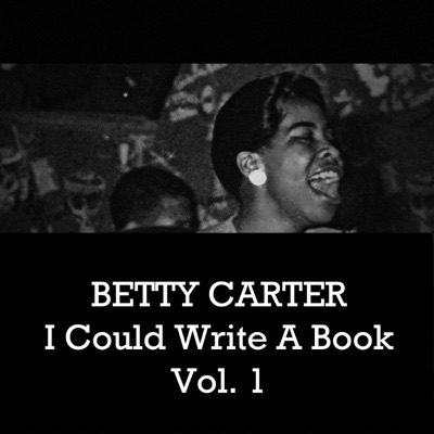 Betty Carter: I Could Write a Book, Vol. 1 - Betty Carter