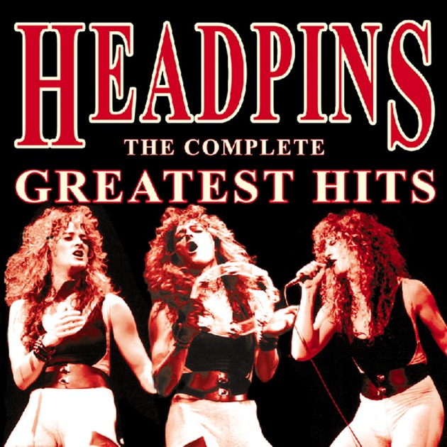 The Complete Greatest Hits America: The Complete Greatest Hits By Headpins On Apple Music