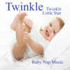 Twinkle Twinkle Little Star - Baby Nap Music - The O'Neill Brothers Group