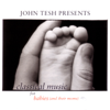 John Tesh Presents: Classical Music for Babies (and their Moms), Vol. 1 - John Tesh