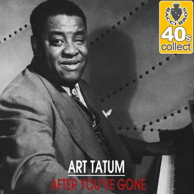 After You've Gone (Remastered) - Single - Art Tatum