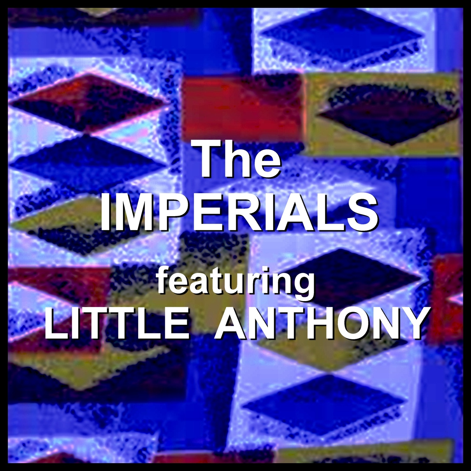 The Imperials (feat. Little Anthony)