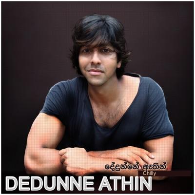 Dedunne Athin – Single - Single - Chilly
