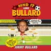 Jimmy Bullard - Bend It Like Bullard (Unabridged) artwork