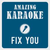Fix You (Karaoke Version) [Originally Performed By Coldplay]