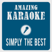Simply the Best (Karaoke Version) [Originally Performed By Tina Turner]