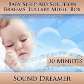 Brahms' Lullaby Music Box (Baby Sleep Aid Solution) [For Colic, Fussy, Restless, Troubled, Crying Baby] [30 Minutes]