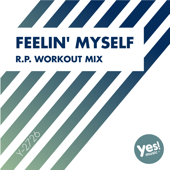Feelin' Myself (R.P. Workout Mix)-MC Joe & The Vanillas