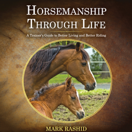 Horsemanship Through Life: A Trainer's Guide to Better Living and Better Riding (Unabridged) audiobook