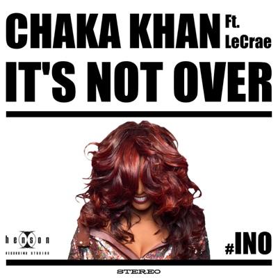 It's Not Over (feat. LeCrae) - Single - Chaka Khan