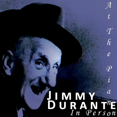 At the Piano, In Person - Jimmy Durante