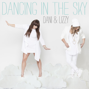 Dani and Lizzy - Dancing in the Sky