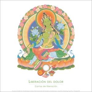 Nueva Tradición Kadampa – Unión Internacional de Budismo Kadampa, Tharpa ES & Gueshe Kelsang Gyatso - Liberación del Dolor: Cantos de Liberación