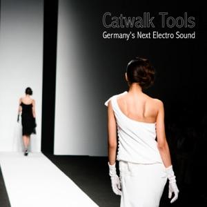 Catwalk Tools - Germany's Next Electro Sound