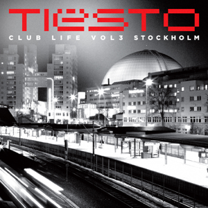 Tiësto - Club Life, Vol. 3 - Stockholm