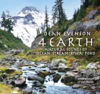 Dean Evenson - 4 Earth: Natural Sounds of Ocean Stream River Pond artwork