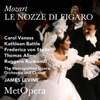 Mozart: Le nozze di Figaro, K. 492 (Recorded Live at The Met - December 14, 1985) - The Metropolitan Opera, Carol Vaness, Kathleen Battle, Frederica von Stade, Thomas Allen, Ruggero Raimondi & James Levine