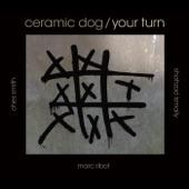 Marc Ribot's Ceramic Dog - Lies My Body Told Me