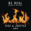 Be Real feat DeJ Loaf Vice Justyle Remix Single