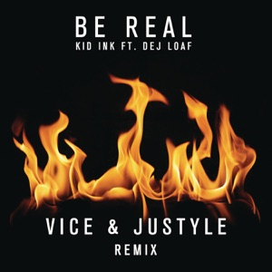 Be Real (feat. DeJ Loaf) [Vice & Justyle Remix] - Single Mp3 Download