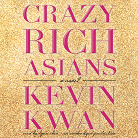 Crazy Rich Asians (Unabridged) audiobook