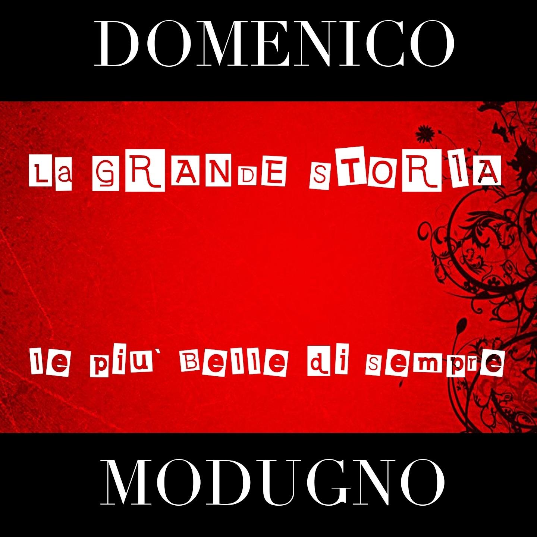 Domenico Modugno (La grande storia - Le più belle di sempre)