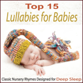 Top 15 Lullabies for Babies: Classic Nursery Rhymes Designed for Deep Sleep