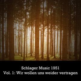 Schlager Music 1951 Vol 1 Wir Wollen Uns Wieder Vertragen Par