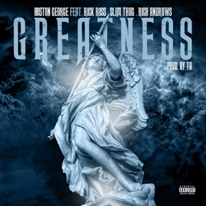 Greatness (feat. Rick Ross, Slim Thug & Rich Andruws) - Single Mp3 Download