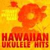 Hawaiian Ukulele Hits - The Shady Ukulele Band