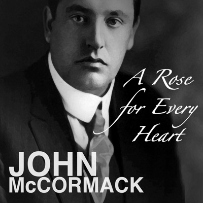 A Rose for Every Heart - John McCormack