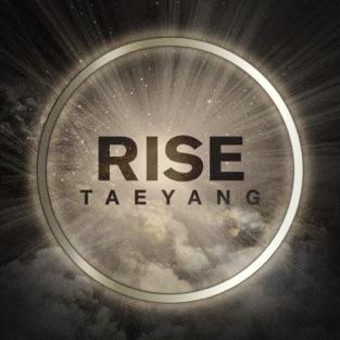 Rise – TAEYANG