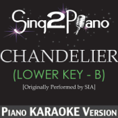 [Download] Chandelier (Lower Key - B) [Originally Performed By Sia] [Piano Karaoke Version] MP3